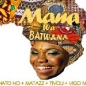 DJ Thato Hd ft Matazz, Tivoli & Vigo Mix SA - Mama Wa Batwana