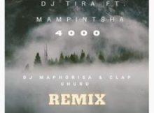 DJ Tira ft Mampintsha - 4000 (DJ Maphosira & Clap UHURU Remix)