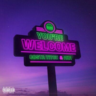 EP: Costa Titch & AKA - You're Welcome (Tracklist)