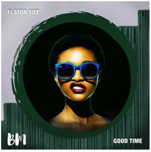 EP: Flaton Fox & Dee Cee - Good Time