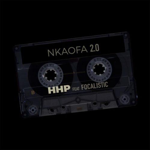 HHP ft Focalistic - Nkaofa 2.0