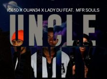 Ice50, Ouan34 & Lady Du ft MFR Souls - Uncle Vinny