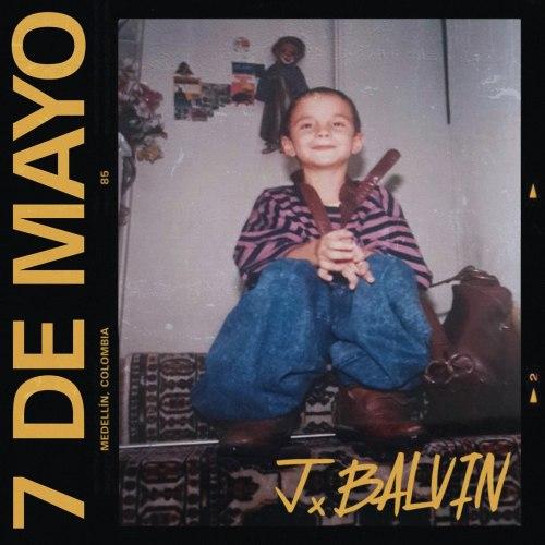 J Balvin – 7 De Mayo