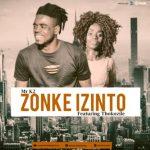Mr K2 ft Thokozile - Zonke Izinto (Original)
