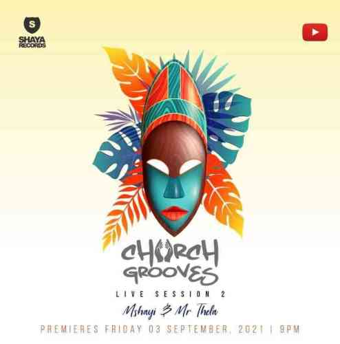 Mshayi & Mr Thela - Church Grooves Live Session 2 Mix