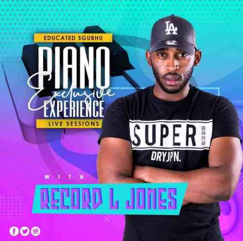 Record L Jones - Piano Exclusive Experience (Educated Sghubu Mix)