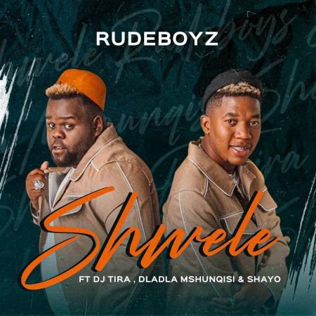 Rudeboyz ft DJ Tira, Dladla Mshunqisi & Shayo - Shwele