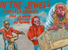 Run The Jewels ft Lil Wayne, Greg Nice & DJ Premier - Ooh La La (Remix)