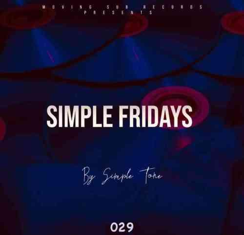 Simple Tone - Simple Fridays Vol 029 mix