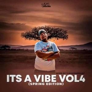 Sjavas Da Deejay - It's A Vibe Vol. 4 (Spring Edition Mix)