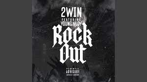 2Win & Young Nudy - Rock Out