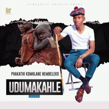 ALBUM: Dumakahle - Phakathi Komhlane Nembeleko