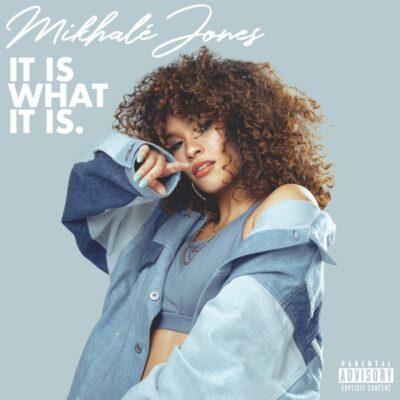 ALBUM: Mikhalé Jones - It Is What It Is