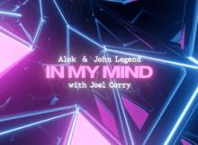 Alok, John Legend & Joel Corry - In My Mind (Remix)