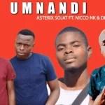 Asterix Sojat ft Nicco Nk & Dess Da Deejay - Umnandi
