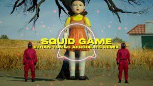 DJ Ethan Tomas - Squid Game (Afrobeats Remix)