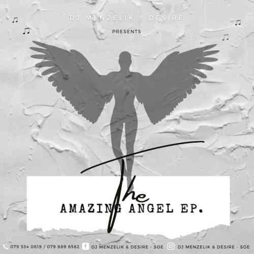 EP: Dj Menzelik & Desire - Amazing Angel