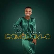 EP: Nomini Nyawose - Igama Lakho
