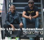 EP: Sir LSG, NutownSoul - Searching