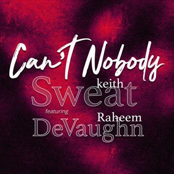 Keith Sweat ft Raheem DeVaughn - Can't Nobody