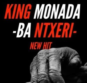 King Monada ft Lexxiphonik - Ba Ntxeri