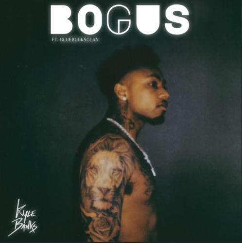 Kyle Banks ft BlueBucksClan - Bogus