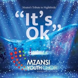 Mzansi Youth Choir - It's Ok