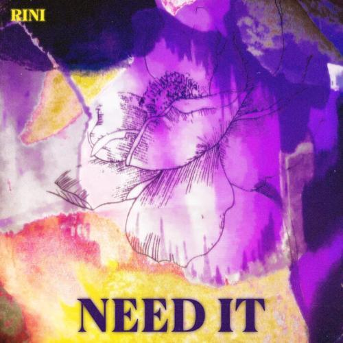 Rini - Need It