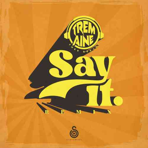 The Squad (Tremaine Thee Deejay) - Say It (Remix)