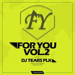 DJ Tears PLK - For You Vol.2