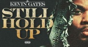 Kevin Gates - Still Hold Up