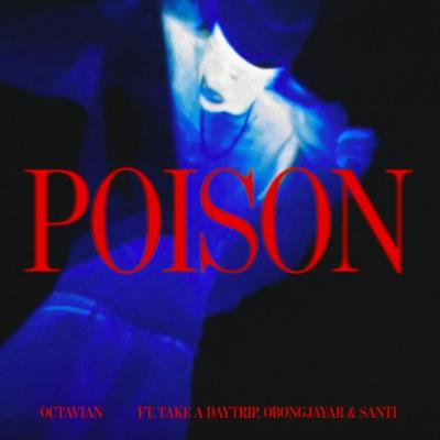 Octavian ft Obongjayar, Take A Daytrip & Santi - Poison