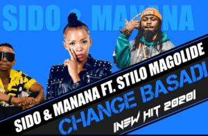 Photo of Sido & Manana ft Stilo Magolide – Change Basadi