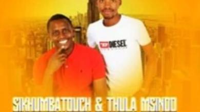Photo of Thula Msindo ft Dj Emkay – Uzukhumbule