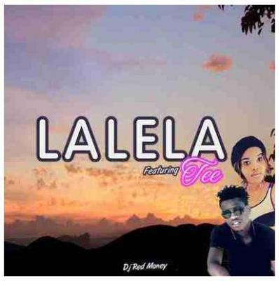 Dj Red Money ft Tee - Lalela