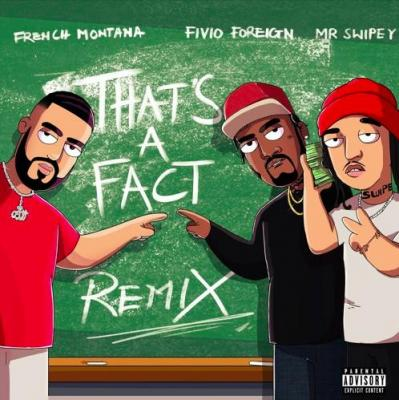 French Montana ft Fivio Foreign & Mr. Swipey - That's A Fact (Remix)