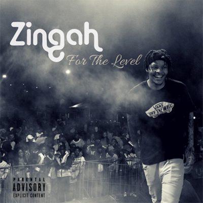 Zingah ft A-Reece - For The Level