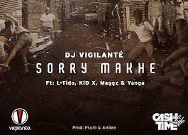 Photo of DJ Vigilante – Sorry Makhe