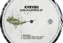 Photo of Ep: KVRVBO – Dublin Express