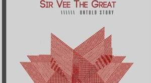 EP: Sir Vee the Great - Untold Story