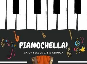 Photo of ALBUM: Major League DJz & Abidoza – Pianochella