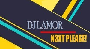 EP: DJ Lamor - N3xt Please