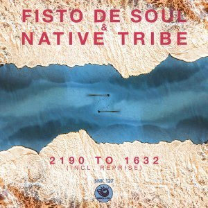 Fisto De Soul & Native Tribe - 2190 to 1632 (Re-Defined Afromytes)