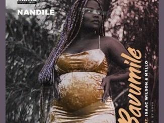 Nandile ft Isaac Wilson & Myllo - Bavumile