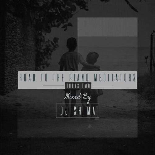 Dj Shima - The Piano Meditators Turns Two Mix