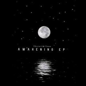 EP: EKstatiQ Tone - Awakening