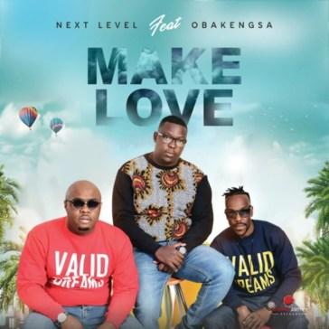 Next Level ft Obakeng SA - Make Love