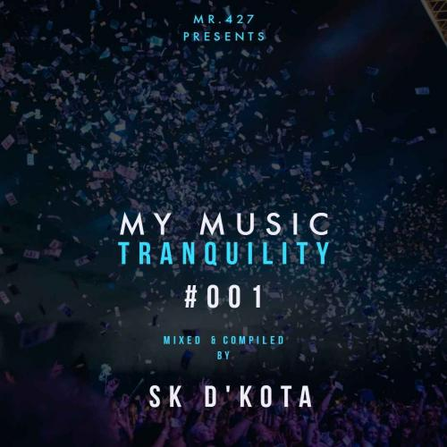 Sk D'kota - My Music Tranquility #001