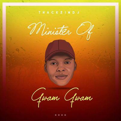 ThackzinDJ Minister of Gwam Gwam Album Tracklist