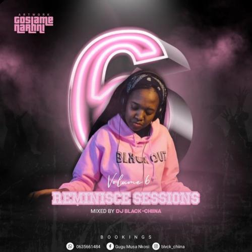 Black Chiina - Reminisce Sessions Vol 6
